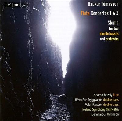 Haukur Tómasson: Flute Concertos Nos. 1 & 2; Skima