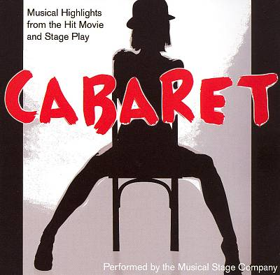 Cabaret: Musical Highlights from the Hit Stage Play and Movie