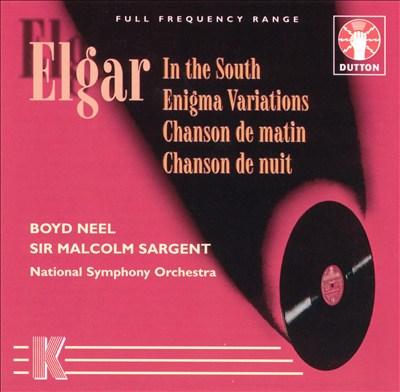Edward Elgar: In the South; Enigma Variations; Chanson de matin; Chanson de nuit