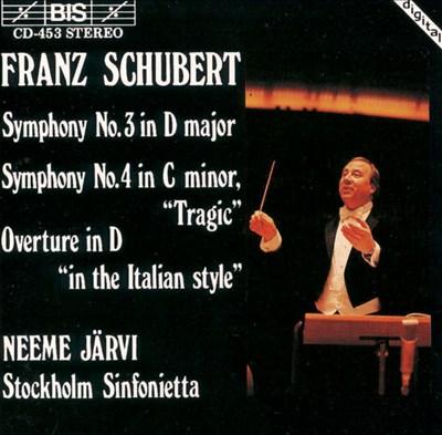 Schubert: Symphonies 3 & 4; Overture 'In the Italian Style', D590