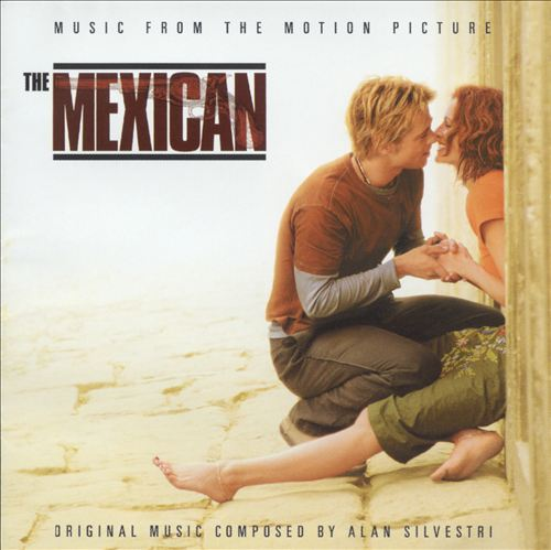 The Mexican [Music from the Motion Picture]