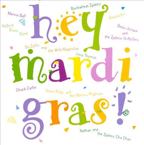 Hey Mardi Gras