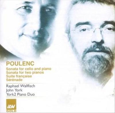 Francis Poulenc: Sonata for Cello and Piano; Sonata for Two Pianos; Suite française; Sérénade