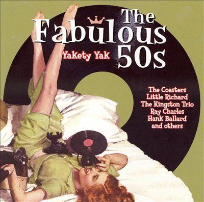 Fabulous 50s: Yakety Yak