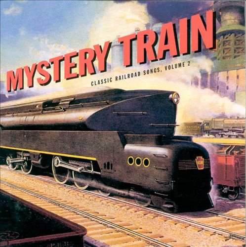 Mystery Train: Classic Railroad Songs, Vol. 2