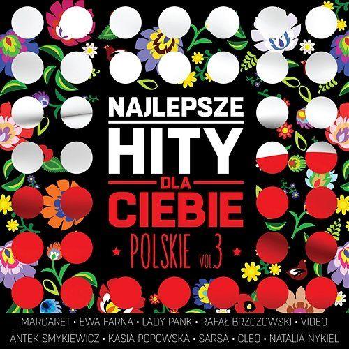 Najlepsze Hity Dla Ciebie Polskie, Vol. 3