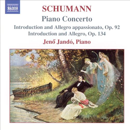 Schumann: Piano Concerto; Introduction and Allegro appassionato, Op. 92; Introduction and Allegro, Op. 134