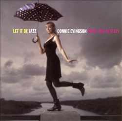 Let It Be Jazz: Connie Evingson Sings the Beatles