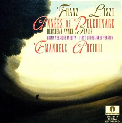 Liszt: Années de Pèlerinage Deuxième année: Italie