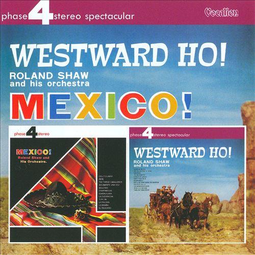 Mexico!/Westward Ho!