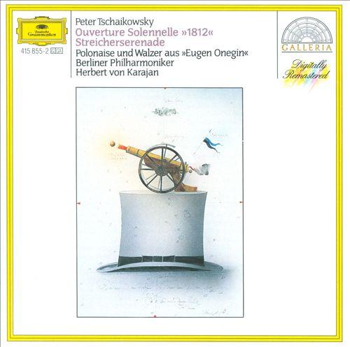 """Tschaikowsky: Ouverture Solennelle """"1812""""; Streicherserenade"""