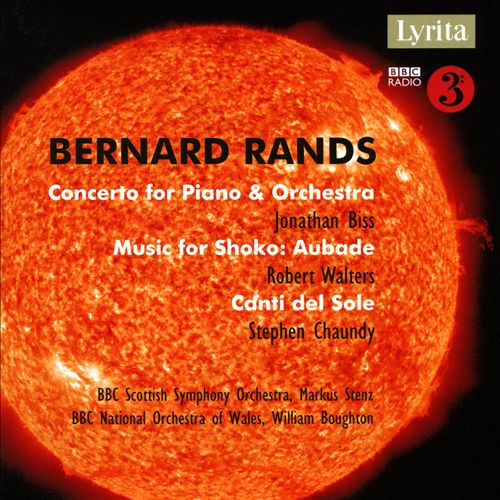 Bernard Rands: Concerto for Piano & Orchestra; Music for Shoko; Canti del Sole