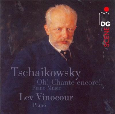 Tschaikowsky: Oh! Chante encore!