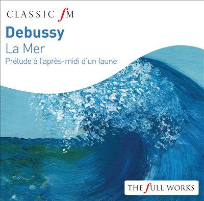 Debussy: La Mer; Prélude à l'après-midi d'un faune; Nocturnes; Ibéria