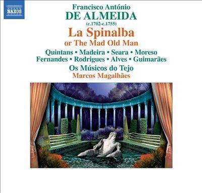Francisco António de Almeida: La Spinalba ovvero il vecchio matto