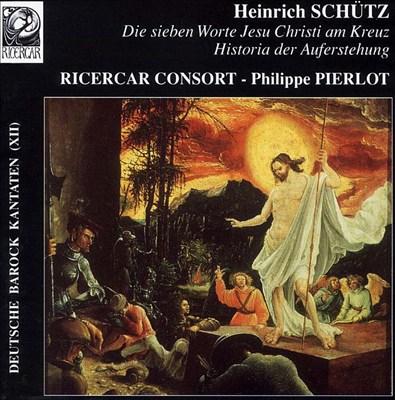 Heinrich Schütz: Die sieben Worte Jesu Christe am Kreuz; Historia der Auferstehung