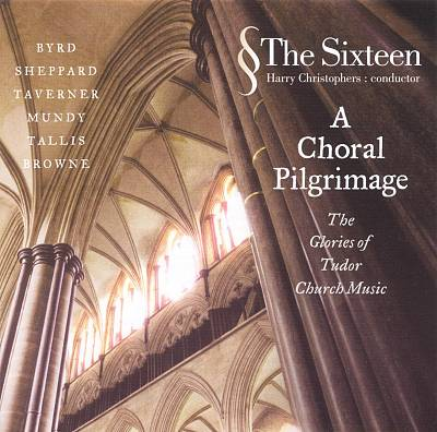A Choral Pilgrimage: The Glories of Tudor Church Music