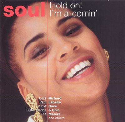 Soul: Hold On! I'm A-Comin'