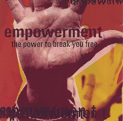 Empowerment: The Power to Break You Free