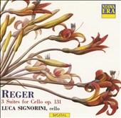 Reger: 3 Suites for Cello, Op. 131