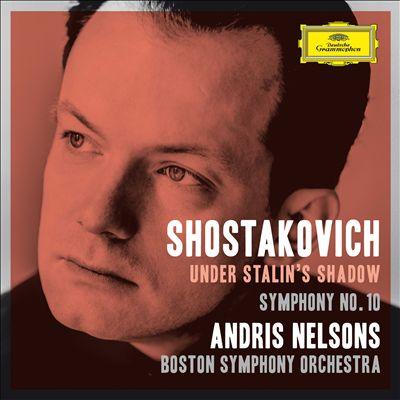 Under Stalin's Shadow: Shostakovich - Symphony No. 10