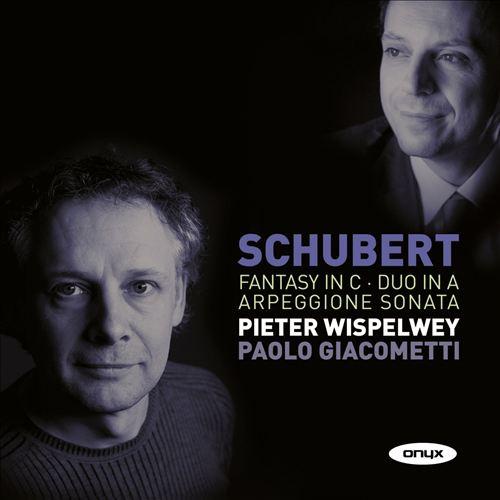 Schubert: Fantasy; Duo; Arpeggione Sonata