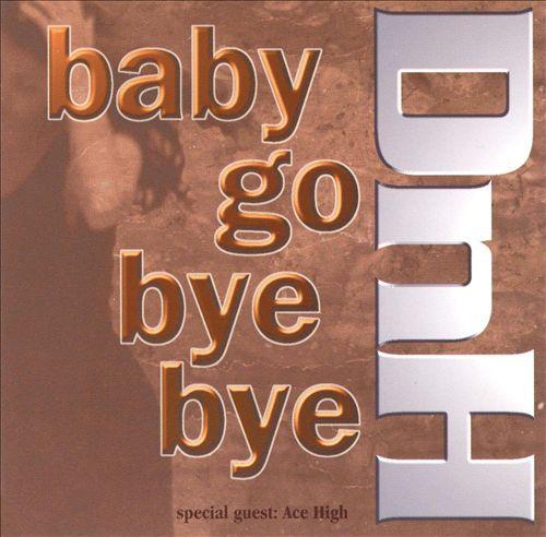 Baby Go Bye Bye [CD/Vinyl Single]