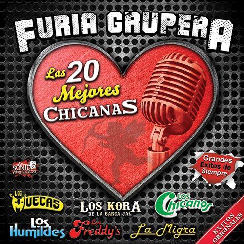 Furia Grupera: Las 20 Mejores Chicanas