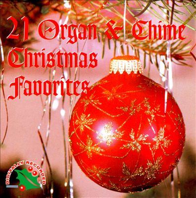 21 Organ & Chimes Christmas Favorites
