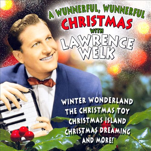 A Wunnerful, Wunnerful Christmas with Lawrence Welk