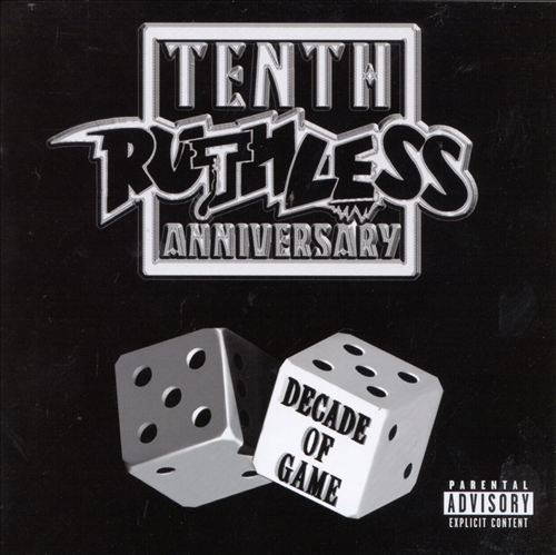 Ruthless Records Tenth Anniversary: Decade of Game