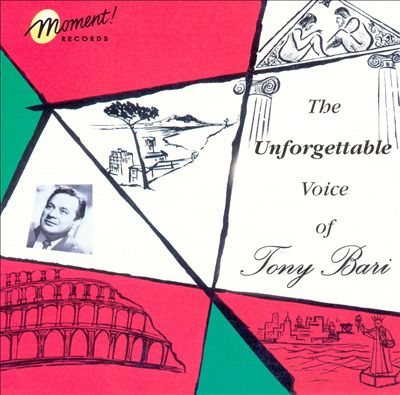 The Unforgettable Voice of Tony Bari