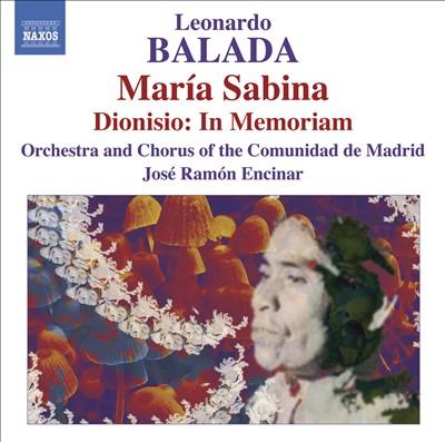 Leonardo Balada: María Sabina; Dionisio - In Memoriam