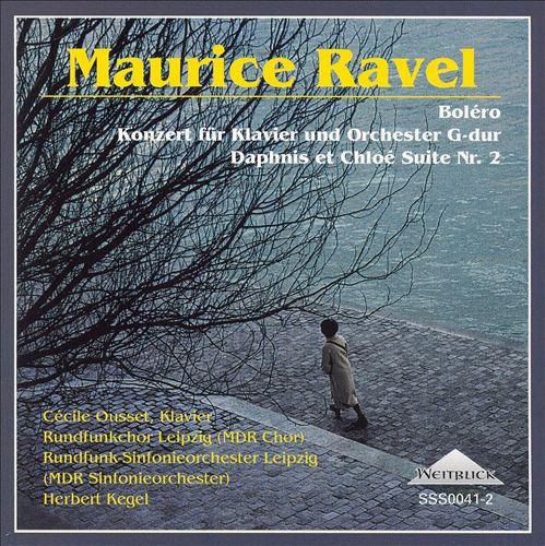 Ravel: Boléro; Konzert für Klavier und Orchester G-dur; Daphnis et Chloé Suite Nr. 2