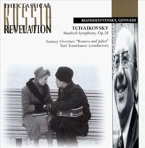 Tchaikovsky: Romeo & Juliet; Manfred Symphony