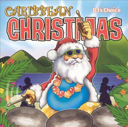 DJ's Choice: Caribbean Christmas