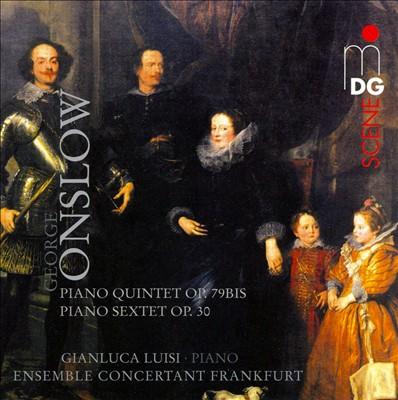George Onslow: Piano Quintet, Op. 79bis; Piano Sextet, Op. 30