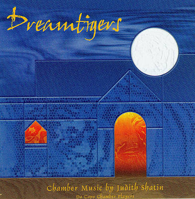 Dreamtigers: Chamber Music by Judith Shatin