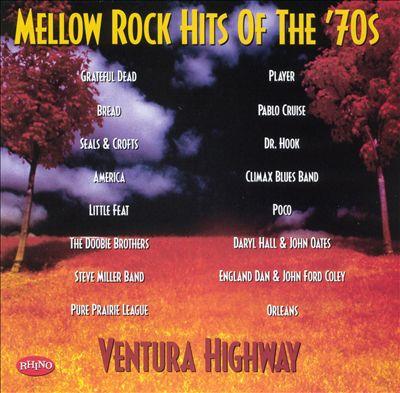 Mellow Rock Hits of the '70s: Ventura Highway