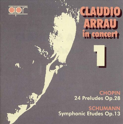 Claudio Arrau in Concert, Vol. 1