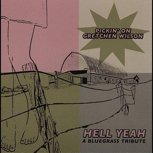 Hell Yeah: Pickin' on Gretchen Wilson