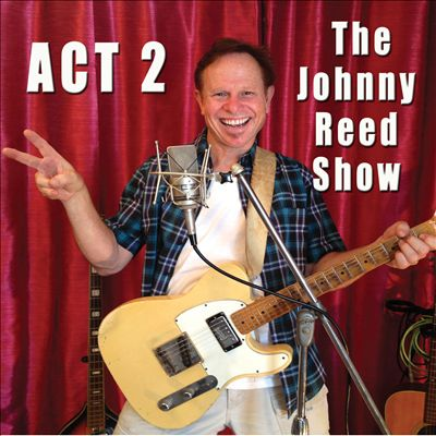 Act 2: The Johnny Reed Show