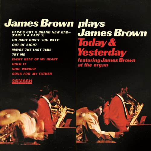 James Brown Plays James Brown: Yesterday and Today