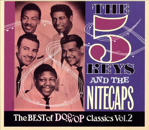 The Five Keys & the Nitecaps: The Best of Doo Wop Classics, Vol. 2