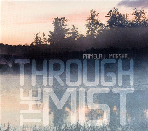 Pamela J. Marshall: Through the Mist