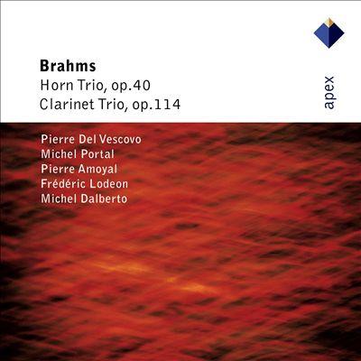 Brahms: Horn Trio Op.40; Clarinet Trio Op.114