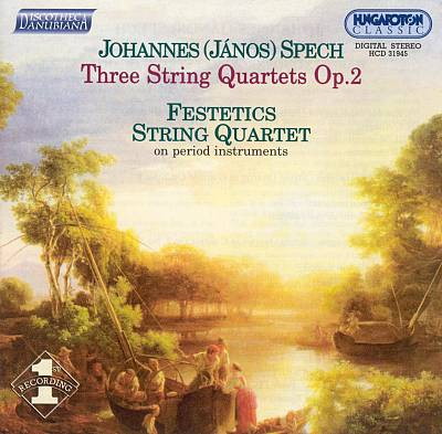 Johannes (János) Spech: Three String Quartets, Op. 2
