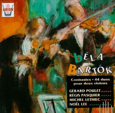 Béla Bartók: Contrastes; 44 Duos pour deux Violons