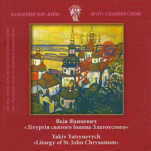 Yakiv Yatsynevych: Liturgy of St.john Chrysostom