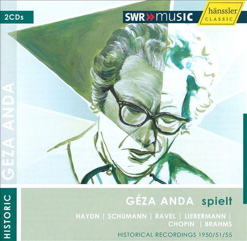 Géza Anda spielt Haydn, Schumann, Ravel, Liebermann, Chopin, Brahms